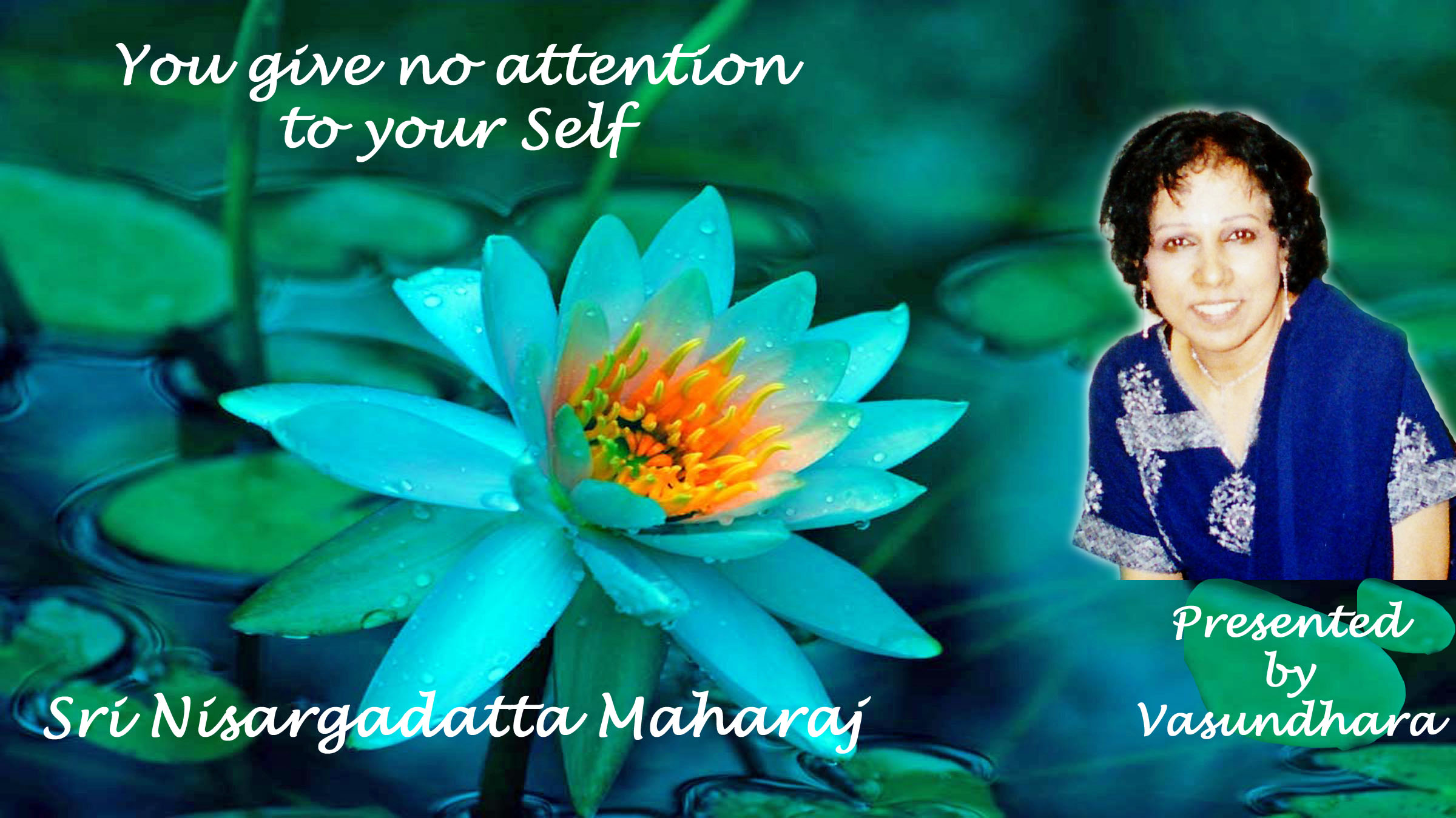 Nisargadatta : You give no attention to your Self - Video