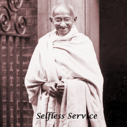 True meaning of Selfless Service - Gandhi